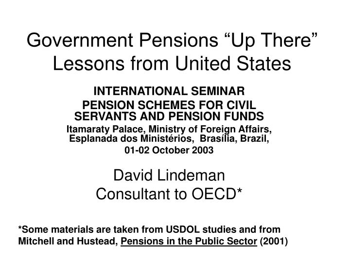 "Government Pensions ""Up There"""