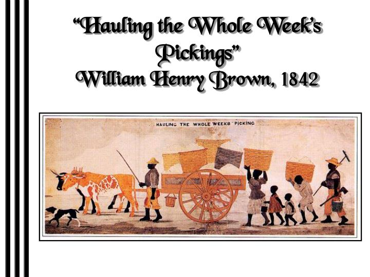 """Hauling the Whole Week's Pickings"""