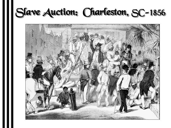 Slave Auction:  Charleston,
