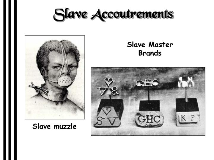 Slave Accoutrements
