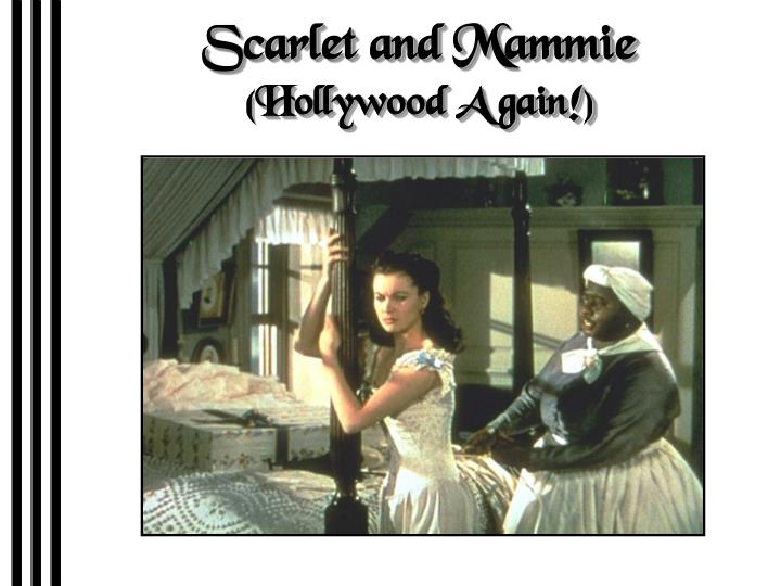 Scarlet and Mammie