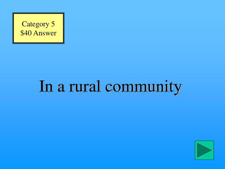 In a rural community