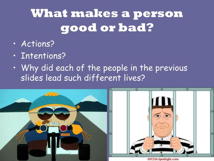 What makes a person good or bad?