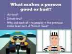 what makes a person good or bad