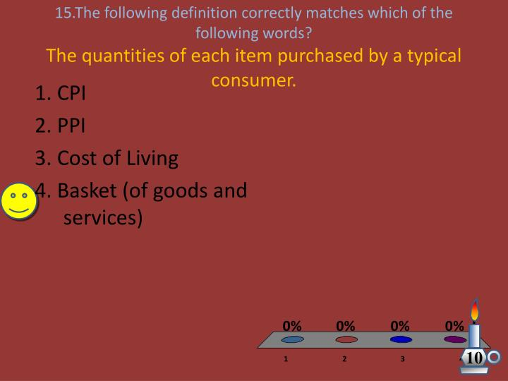 15.The following definition correctly matches which of the following words?