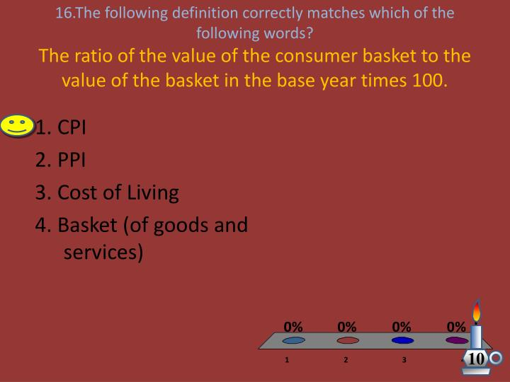 16.The following definition correctly matches which of the following words?