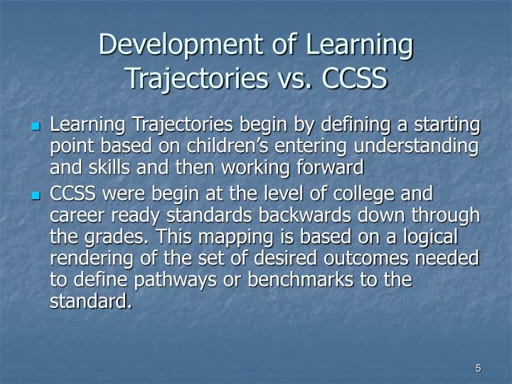 Development of Learning Trajectories vs. CCSS