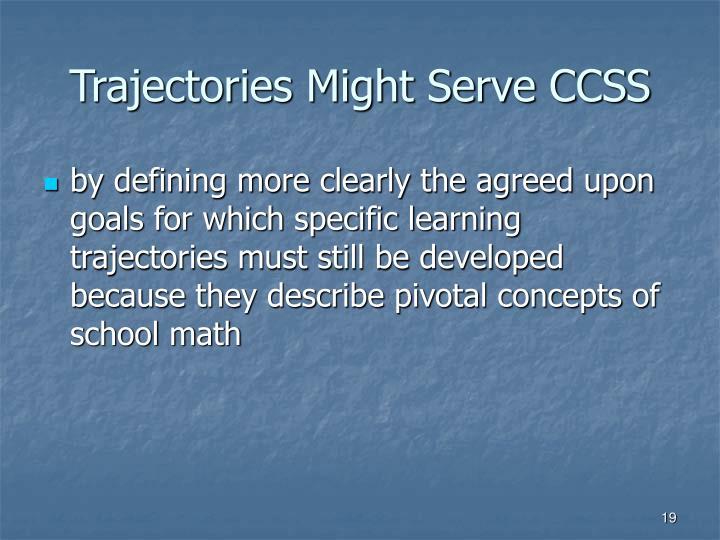 Trajectories Might Serve CCSS