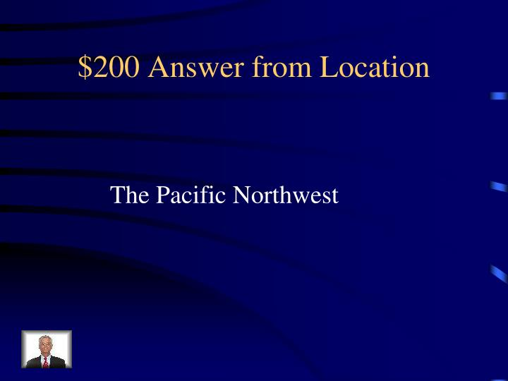 $200 Answer from Location