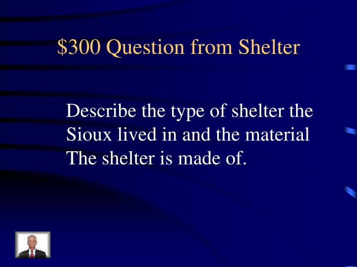 $300 Question from Shelter