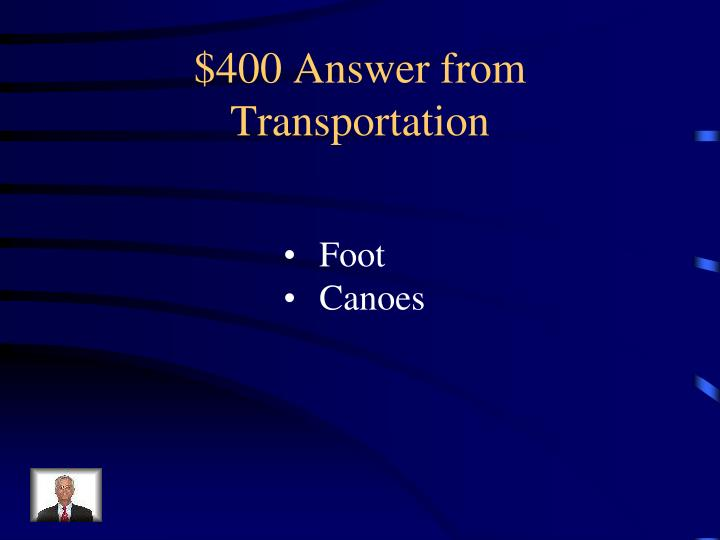 $400 Answer from Transportation