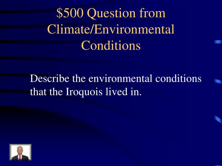 $500 Question from Climate/Environmental Conditions