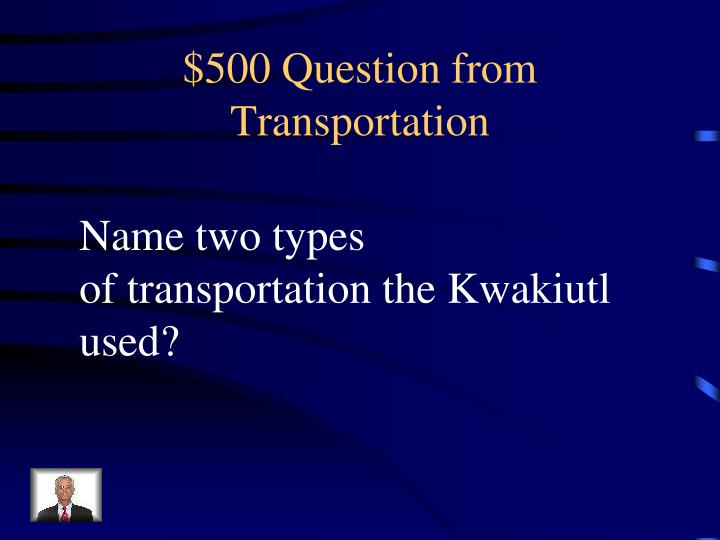 $500 Question from Transportation