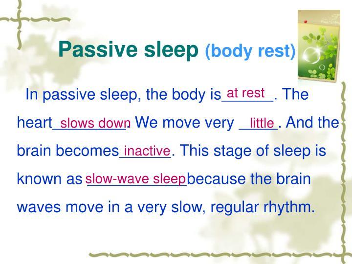 Passive sleep