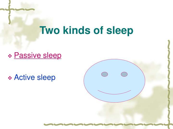 Two kinds of sleep