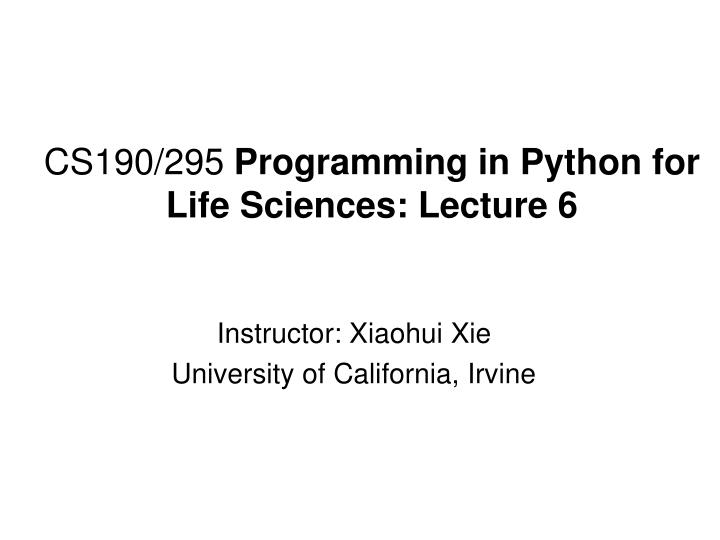 Cs190 295 programming in python for life sciences lecture 6