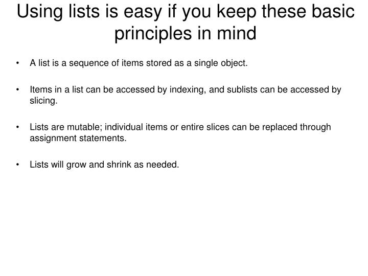 Using lists is easy if you keep these basic principles in mind