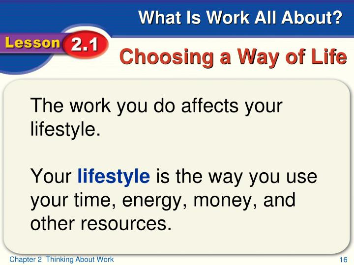 The work you do affects your lifestyle.