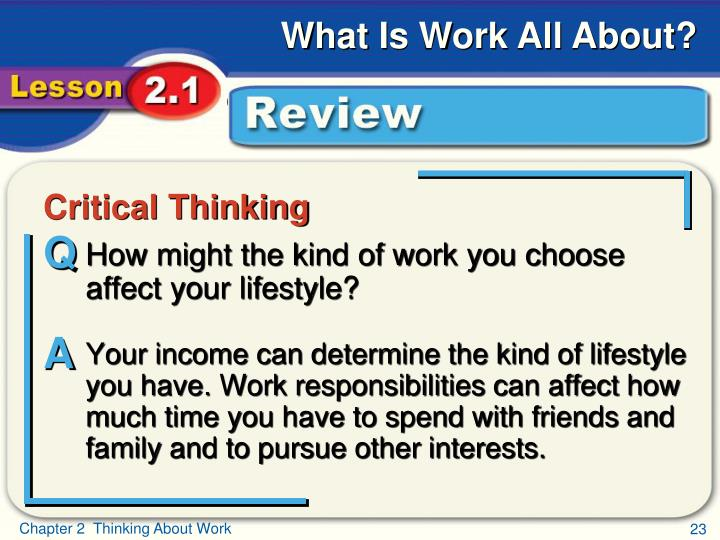 How might the kind of work you choose affect your lifestyle?