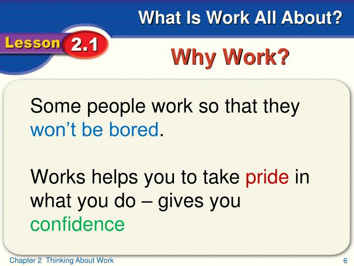 Some people work so that they