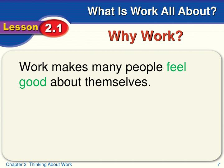 Work makes many people