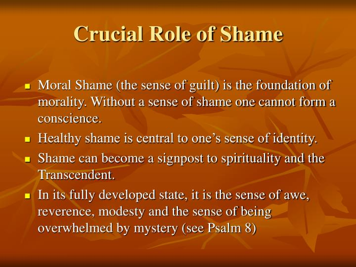 Crucial Role of Shame
