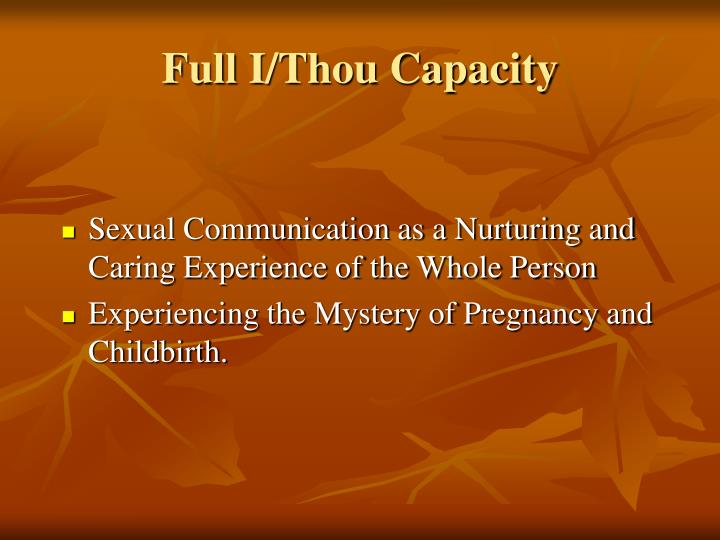 Full I/Thou Capacity