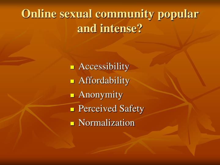 Online sexual community popular and intense?