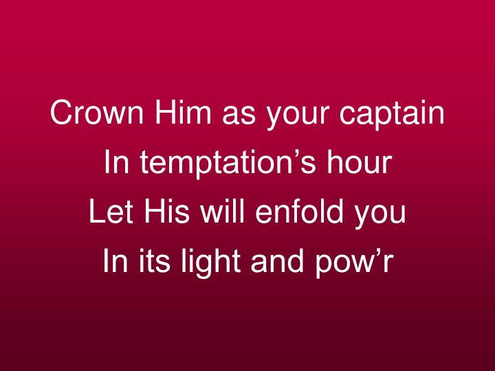 Crown Him as your captain