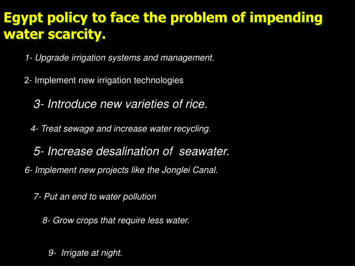 Egypt policy to face the problem of impending water scarcity.
