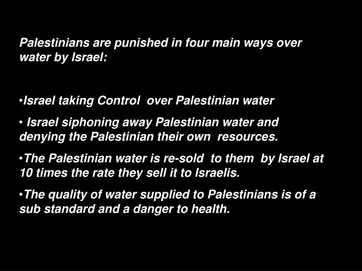 Palestinians are punished in four main ways over water by Israel: