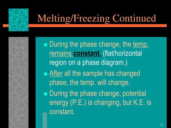 Melting/Freezing Continued
