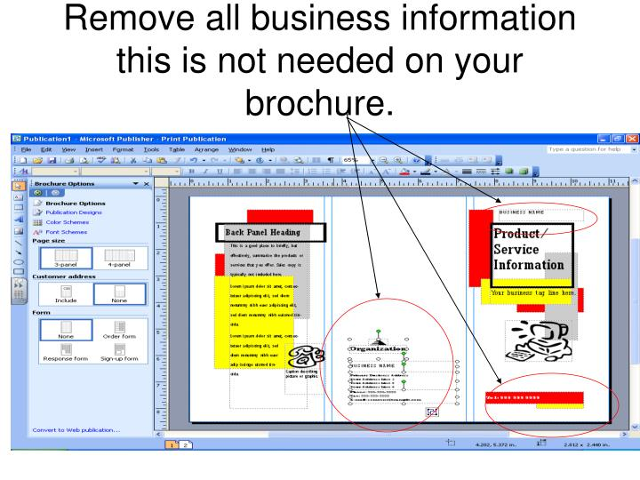 Remove all business information this is not needed on your brochure.
