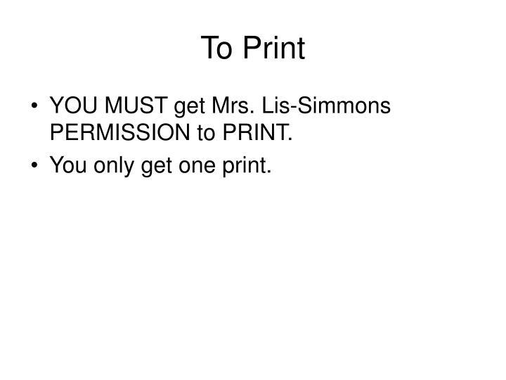 To Print