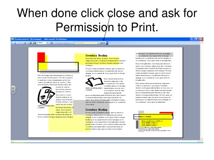 When done click close and ask for Permission to Print.