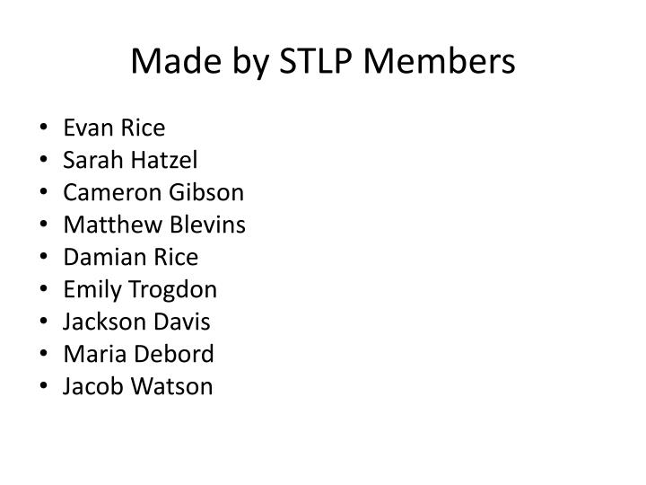 Made by STLP Members