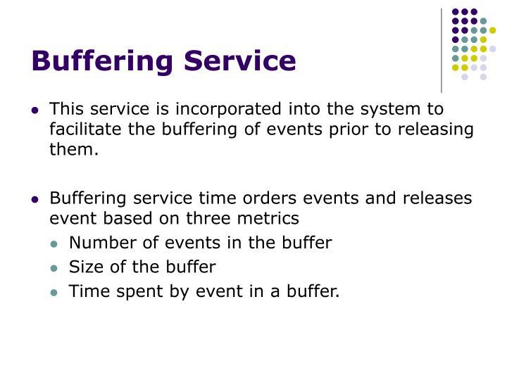 Buffering Service