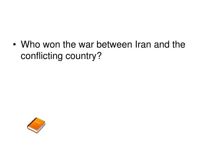 Who won the war between Iran and the conflicting country?