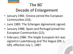 the 80 decade of enlargement