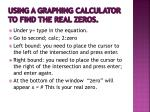 using a graphing calculator to find the real zeros