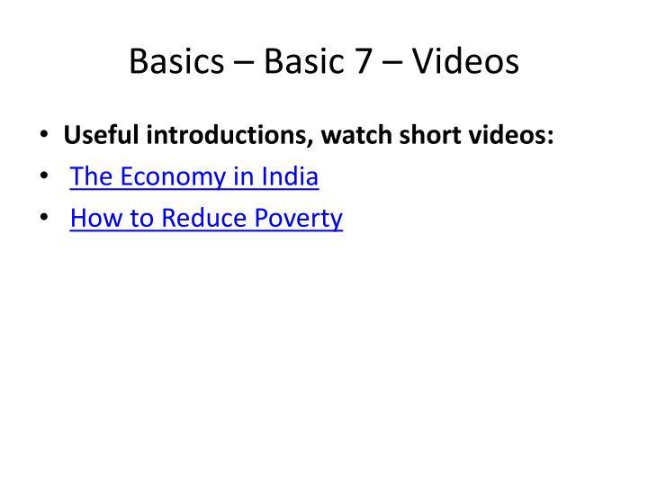 Basics – Basic 7 – Videos