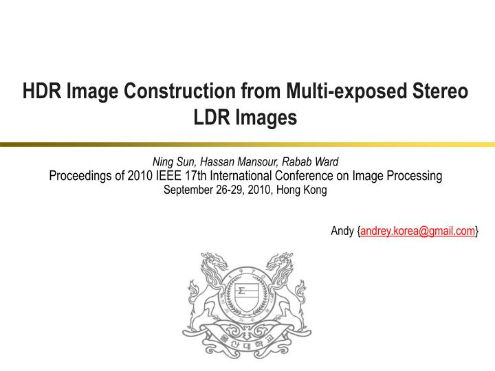 Hdr image construction from multi exposed stereo ldr images