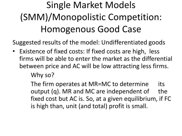 Single Market Models (SMM)/Monopolistic