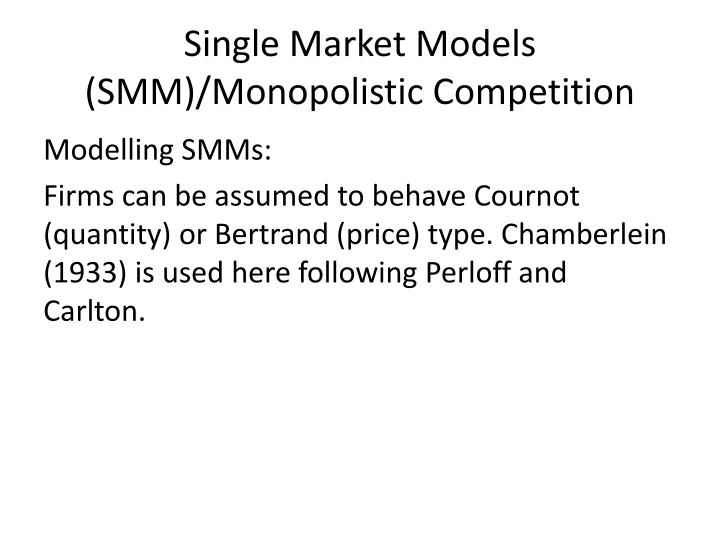 Single Market Models (SMM
