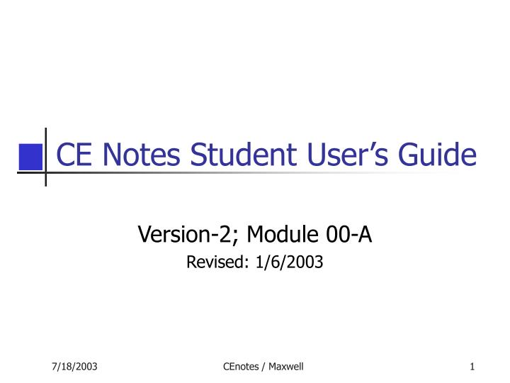 Ce notes student user s guide