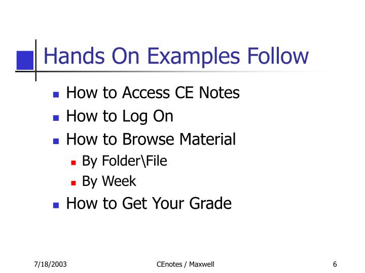 Hands On Examples Follow