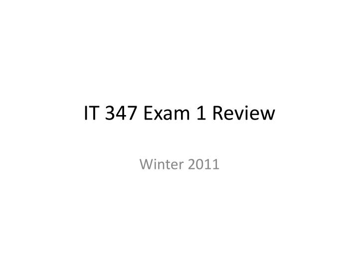 IT 347 Exam 1 Review