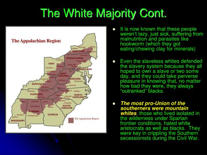 The White Majority Cont.