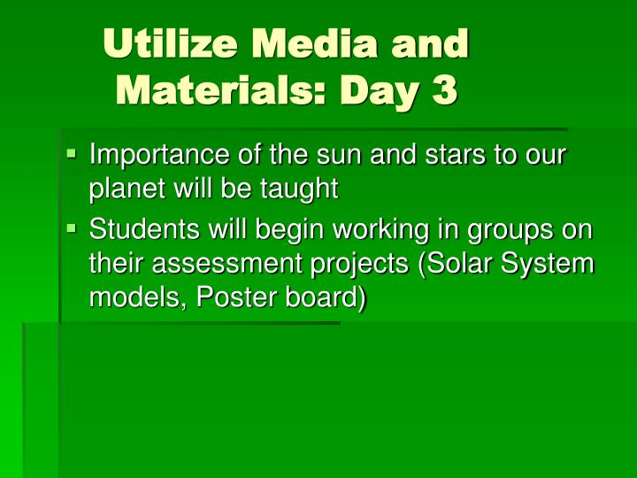 Utilize Media and    Materials: Day 3