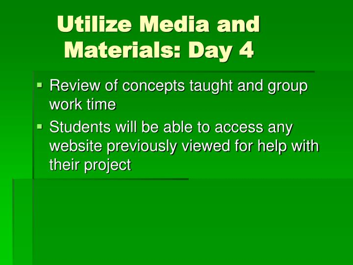 Utilize Media and    Materials: Day 4